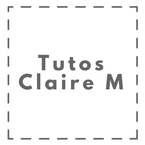 Tutos Claire M